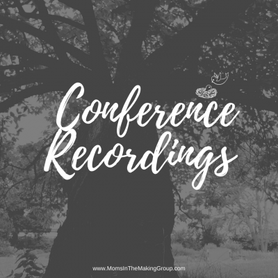 Moms in the Making Conference Recordings